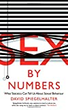 img - for Sex by Numbers: What Statistics Can Tell Us About Sexual Behaviour (Wellcome) book / textbook / text book