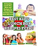 img - for Best Kids Lunch Box Recipes Ever - Healthy Lunch Box Ideas and Recipes For Fun School Lunches Your Kids Will Love book / textbook / text book