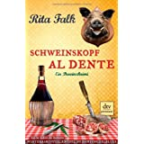 "Schweinskopf al dente: Ein Provinzkrimivon ""Rita Falk"""