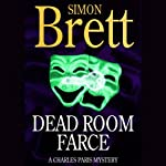 Dead Room Farce: A Charles Paris Mystery (       UNABRIDGED) by Simon Brett Narrated by Frederick Davidson
