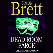 Dead Room Farce: A Charles Paris Mystery | Livre audio Auteur(s) : Simon Brett Narrateur(s) : Frederick Davidson