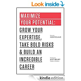 Maximize Your Potential: Grow Your Expertise,�Take Bold Risks�&�Build an Incredible Career (The 99U Book Series)