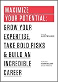 img - for Maximize Your Potential: Grow Your Expertise, Take Bold Risks & Build an Incredible Career (The 99U Book Series) book / textbook / text book