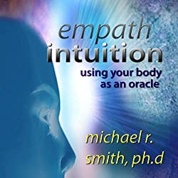 Empath Intuition: Using Your Body as an Oracle [Audiobook]