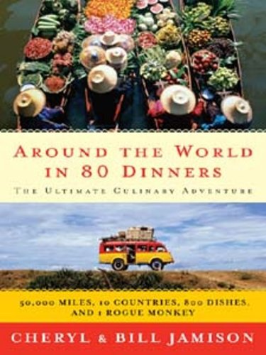 Around the World in 80 Dinners by Bill Jamison, Cheryl Alters Jamison