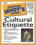 Complete Idiot Guide To Cultural Etiq...