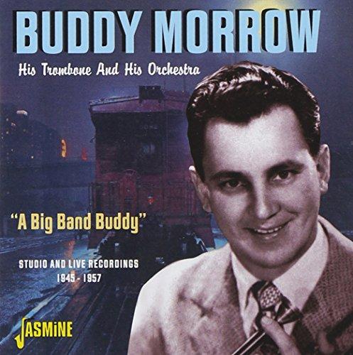 Buddy Morrow - Big Band Buddy: Studio & Live 1945-57 - Zortam Music