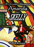The Incredible Adventures of Amanda and SKELLY
