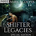 Shifter Legacies Special Edition: Books 1-2 (       UNABRIDGED) by Mark E. Cooper Narrated by Mikael Naramore