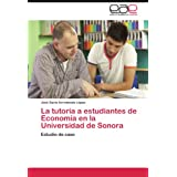 La tutoría a estudiantes de Economía en la Universidad de Sonora: Estudio de caso