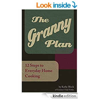 The Granny Plan: 12 Steps to Everyday Home Cooking