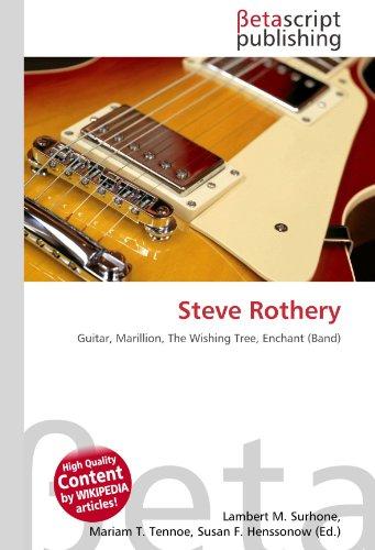 Steve Rothery: Guitar, Marillion, The Wishing Tree, Enchant (Band)