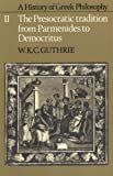 A History of Greek Philosophy: Volume 2, The Presocratic Tradition from Parmenides to Democritus (0521294215) by Guthrie, W. K. C.