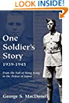 One Soldier's Story: 1939-1945: From...