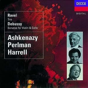 Ravel: Trio / Debussy: Sonatas for Violin & Cello