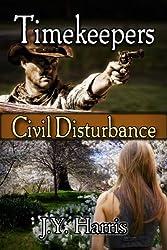 Timekeepers:  Civil Disturbance