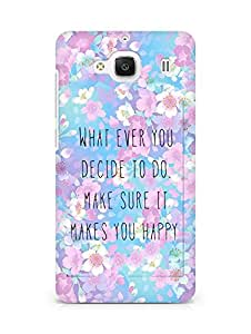 AMEZ whatever you decide to do it happy Back Cover For Xiaomi Redmi 2 Prime