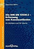 Die DIN EN 13508-2 - Erfassung von Kanalzuständen (Kontakt & Studium)