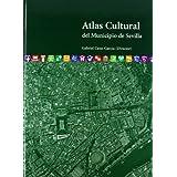 Atlas Cultural del Municipio de Sevilla (Ediciones Especiales)