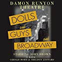 Damon Runyon Theatre: Dolls and Guys and Broadway  by Damon Runyon, Russell Hughes Narrated by John Brown