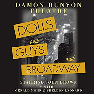 Damon Runyon Theatre: Dolls and Guys and Broadway Radio/TV Program