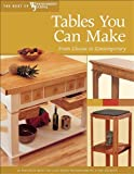 Tables You Can Make: From Classic to Contemporary (Best of Woodworkers Journal)