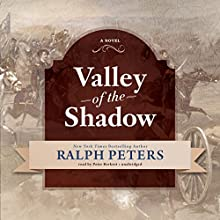 Valley of the Shadow (       UNABRIDGED) by Ralph Peters Narrated by Peter Berkrot