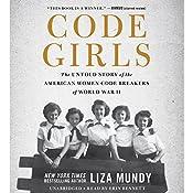 Code Girls: The Untold Story of the American Women Code Breakers of World War II   [Liza Mundy]