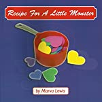 Recipe for a Little Monster | Marva Lewis