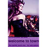 Welcome To Town: A Novel (The Capital) ~ Cate Adams