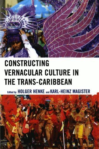 Constructing Vernacular Culture in the Trans-Caribbean...