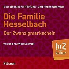 Der Zwanzigmarkschein (Die Hesselbachs 1.19) Hörspiel von Wolf Schmidt Gesprochen von: Wolf Schmidt, Sophie Engelke, Carl Luley, Joost-Jürgen Siedhoff, Lia Wöhr