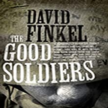 The Good Soldiers Audiobook by David Finkel Narrated by Mark Boyett