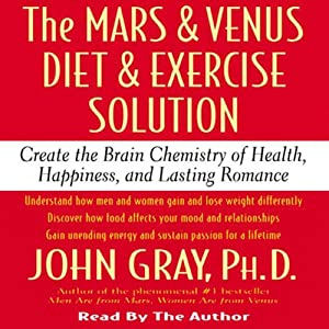 The Mars and Venus Diet and Exercise Solution | [John Gray]