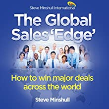 The Global Sales 'Edge': How to Win Major Deals Across the World | Livre audio Auteur(s) : Steve Minshull Narrateur(s) : Steve Minshull