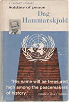 Dag Hammarskjold, soldier of peace by Burnet…