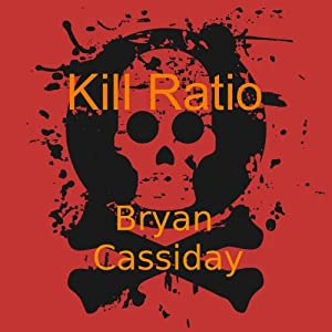Kill Ratio: Chad Halverson, Book 4 Audiobook