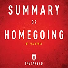 Summary of Homegoing by Yaa Gyasi | Includes Analysis Audiobook by  Instaread Narrated by Kristi Burns