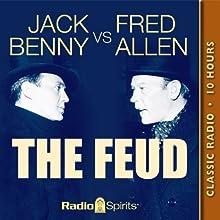 Jack Benny vs. Fred Allen: The Feud  by Jack Benny, Fred Allen Narrated by Jack Benny, Fred Allen, Portland Hoffa, Harry Von Zell, John Brown, Phil Harris, Don Wilson