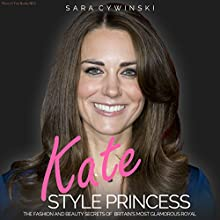 Kate: Style Princess (       UNABRIDGED) by Sara Cywinski Narrated by Anna Parker-Naples