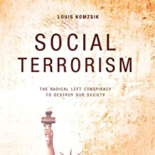 Social Terrorism: The Radical Left Conspiracy to Destroy our Society (       UNABRIDGED) by Louis Komzsik Narrated by Thomas Manning