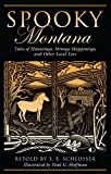 img - for Spooky Montana: Tales of Hauntings, Strange Happenings, and Other Local Lore book / textbook / text book