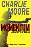 MOMENTUM: Against The Clock ('The Clock' Action Thriller series Book 1)