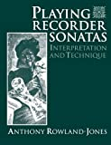 img - for Playing Recorder Sonatas: Interpretation and Technique book / textbook / text book