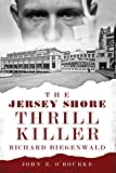 img - for Jersey Shore Thrill Killer, The:: Richard Biegenwald book / textbook / text book
