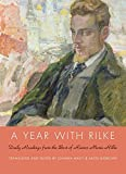 img - for A Year with Rilke: Daily Readings from the Best of Rainer Maria Rilke book / textbook / text book