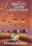 The Brave Little Toaster Goes to Mars (0385241623) by Thomas M. Disch