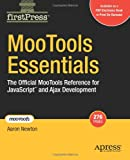 MooTools Essentials: The Official MooTools Reference for JavaScript  and Ajax Development (FirstPress)