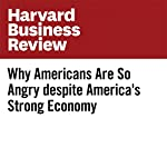 Why Americans Are So Angry Despite America's Strong Economy | Michael Green