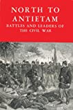img - for North to Antietam Battles and Leaders of the Civil War book / textbook / text book